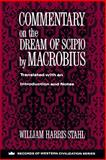 Commentary on the Dream of Scipio by Macrobius, Stahl, William H. and Stahl, William Harris, 0231096283