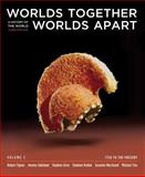 Worlds Together, Worlds Apart : A History of the World: 1750 to the Present, Tignor, Robert and Adelman, Jeremy, 0393156281