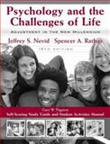 Psychology and the Challenges of Life : Adjustment to the New Millenium, Nevid, Jeffrey S. and Rathus, Spencer A., 0470136286