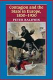 Contagion and the State in Europe, 1830-1930, Baldwin, Peter, 052161628X