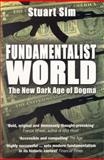 Fundamentalist World, Stuart Sim, 1840466286