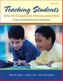 Teaching Students : Who Are Exceptional, Diverse, and at Risk in the General Education Classroom, Vaughn, Sharon R. and Bos, Candace S., 0133386287