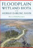 Floodplain Wetland Biota in the Murry-Darling Basin, , 0643096280