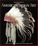 Masterpieces of American Indian Art : From the Eugene and Clare Thaw Collection, , 0810926288