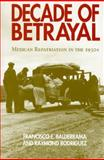 Decade of Betrayal, Francisco E. Balderrama and Raymond Rodriguez, 082631628X
