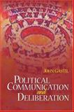 Political Communication and Deliberation, Gastil, John, 1412916283