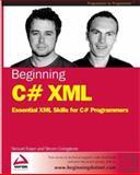 Beginning C# XML : Essential XML Skills for C# Programmers, Livingstone, Steven, 1861006284