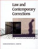 Law and Contemporary Corrections, Smith, Christopher E., 0534566286