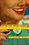 Tasting Food, Tasting Freedom : Excursions into Eating, Culture, and the Past, Mintz, Sidney W., 0807046280