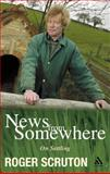 News from Somewhere : On Settling, Scruton, Roger, 0826476287