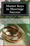 Master Keys to Marriage Success, David F. Stephens, 1449946283