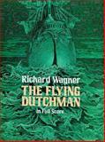 The Flying Dutchman in Full Score, Richard Wagner, 0486256294