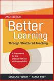 Better Learning Through Structured Teaching, Douglas Fisher and Nancy Frey, 1416616292