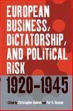 European Business, Dictatorship, and Political Risk, 1920-1945, , 1571816291