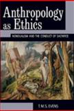 Anthropology as Ethics : Nondualism and the Conduct of Sacrifice, Evens, T. M. S., 1845456297