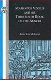 Maphaeus Vegius and His Thirteenth Book of the Aeneid, Vegius, Maphaeus and Brinton, Anna Cox, 1853996297