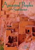 Ancestral Peoples of the Southwest, Carpenter, John, 1887896295