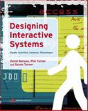 Designing Interactive Systems : People, Activities, Contexts, Technologies, Benyon, David and Turner, Phil, 0321116291