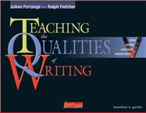 Teaching the Qualities of Writing, Portalupi, JoAnn and Fletcher, Ralph, 0325006296