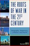 The Roots of War in the 21st Century, Randall Doyle, 0761846298