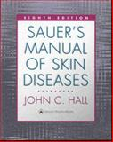 Sauers Manual of Skin Diseases, Hall, John C., 0781716292