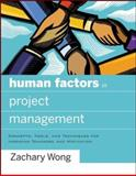Human Factors in Project Management : Concepts, Tools, and Techniques for Inspiring Teamwork and Motivation, Wong, Zachary, 0787996297