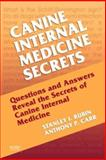 Canine Internal Medicine Secrets, Rubin, Stanley I. and Carr, Anthony P., 1560536292
