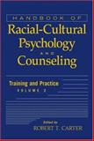Handbook of Racial-Cultural Psychology and Counseling : Training and Practice, , 0471386294