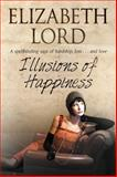 Illusions of Happiness, Elizabeth Lord, 0727896296