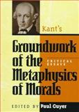 Kant's Groundwork of the Metaphysics of Morals, Paul Guyer, 0847686299