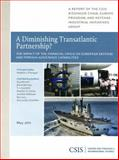 A Diminishing Transatlantic Partnership? : The Impact of the Financial Crisis on European Defense and Foreign Assistance Capabilities, Flanagan, Stephen J. and Ben-Ari, Guy, 0892066296