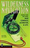 Wilderness Navigation, Bob Burns and Mike Burns, 0898866294