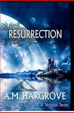 Resurrection, A. M. Hargrove, 1479376299