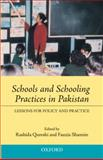 Schools and Schooling Practices in Pakistan : Lessons for Policy and Practice, Quershi, Rashida, 0195476298