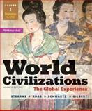 World Civilizations : The Global Experience, Volume 1, Stearns, Peter N. and Adas, Michael B., 0205986293