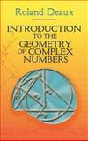 Introduction to the Geometry of Complex Numbers, Deaux, Roland, 0486466299