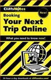 Booking Your Next Trip Online, Cliffs Notes Staff, 0764586297