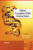 Metal Complex - DNA Interactions, , 1405176296