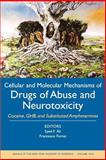Cellular and Molecular Mechanisms of Drugs of Abuse and Neurotoxicity : Cocaine, GHB, and Substituted Amphetamines, , 1573316296