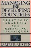 Managing in Developing Countries, James E. Austin, 0743236297