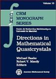 Directions in Mathematical Quasicrystals, Michael Baake and Robert V. Moody, 0821826298