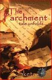 The Parchment Tale Unfolds - Book 2, Sketa, 1480006297