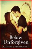 Below Unforgiven, Kimberly Stedronsky, 1493596292
