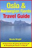 Oslo and Norwegian Fjords Travel Guide, Nicole Wright, 1500346292
