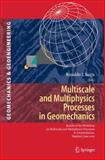 Multiscale and Multiphysics Processes in Geomechanics : Results of the Workshop on Multiscale and Multiphysics Processes in Geomechanics, Stanford, June 23-25 2010, , 3642196292