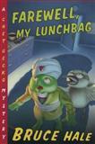 Farewell, My Lunchbag, Bruce Hale, 0152026290