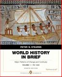 World History in Brief : Major Patterns of Change and Continuity, to 1450, Stearns, Peter N., 0205896294