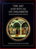 Art and Ritual of Childbirth in Renaissance Italy, Marie Musacchio, Jacqueline, 0300076290