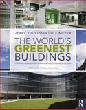The World's Greenest Buildings : Promise Versus Performance in Sustainable Design, Yudelson, Jerry and Meyer, Ulf, 0415606292