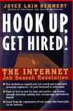 Hook up, Get Hired! : The Internet Job Search Revolution, Kennedy, Joyce Lain, 0471116297
